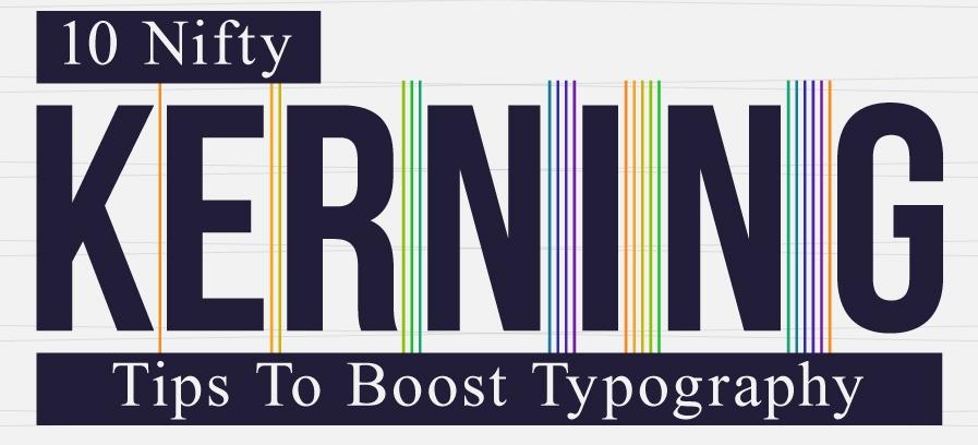 10 Nifty Kerning Tips To Boost Typography Joyenergizer